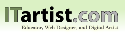 ITartist.com: Educator, Web Designer, and Digital Artist